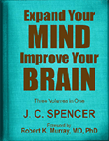Expand Your Mind Improve Your Brain by JC Spencer